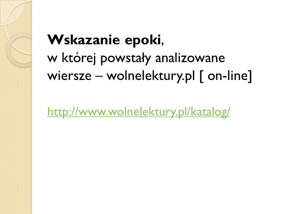 w której powstały analizowane wiersze – wolnelektury.pl [ on-line]